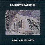 Loudon Wainwright III, Last Man on Earth