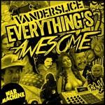 Vanderslice, Everything's Awesome