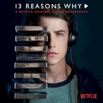 Various Artists, 13 Reasons Why (A Netflix Original Series Soundtrack)