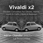 Adrian Chandler & La Serenissima, Vivaldi x2