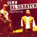 Ill Al Skratch, Creep Wit' Me