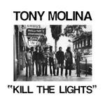 Tony Molina, Kill The Lights