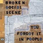 Broken Social Scene, You Forgot It in People