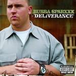 Bubba Sparxxx, Deliverance
