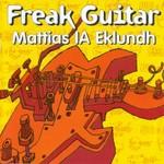 Mattias IA Eklundh, Freak Guitar