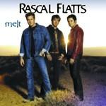 Rascal Flatts, Melt