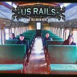 US Rails, We Have All Been Here Before mp3