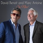 David Benoit & Marc Antoine, So Nice!