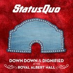 Status Quo, Down Down & Dignified at the Royal Albert Hall
