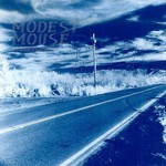 Modest Mouse, This Is a Long Drive for Someone With Nothing to Think About
