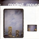 Modest Mouse, The Lonesome Crowded West