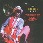 Little Freddie King, You Make My Night