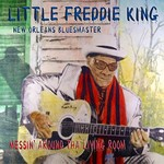 Little Freddie King, Messin' Around Tha Living Room