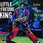 Little Freddie King, Gotta Walk With Da King