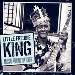 Little Freddie King, Messin' Round Tha House