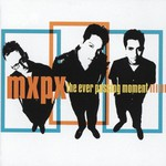 MxPx, The Ever Passing Moment
