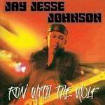Jay Jesse Johnson, Run With The Wolf mp3