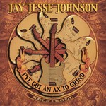 Jay Jesse Johnson, I've Got An Ax To Grind mp3