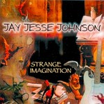Jay Jesse Johnson, Strange Imagination mp3
