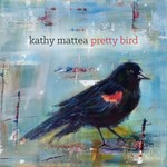 Kathy Mattea, Pretty Bird