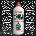 Jax Jones, House Work (feat. Mike Dunn & MNEK) mp3