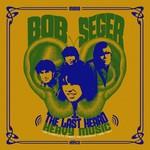 Bob Seger & The Last Heard, Heavy Music: The Complete Cameo Recordings 1966-1967