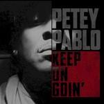 Petey Pablo, Keep on Goin'