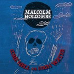 Malcolm Holcombe, Come Hell Or High Water