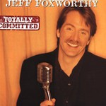 Jeff Foxworthy, Totally Committed