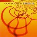Dave Douglas, Freak In