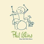 Phil Collins, Play Well With Others