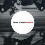 Gotan Project, Lunatico