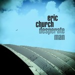 Eric Church, Desperate Man