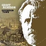 Geoff Achison, Sovereign Town