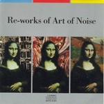 Art of Noise, Re-Works Of Art Of Noise mp3
