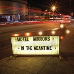 Motel Mirrors, In the Meantime mp3