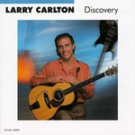 Larry Carlton, Discovery