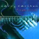 Larry Carlton, Fingerprints