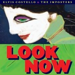 Elvis Costello & The Imposters, Look Now