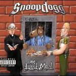 Snoop Dogg, Tha Last Meal