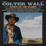 Colter Wall, Songs Of The Plains