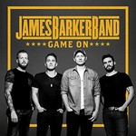 James Barker Band, Game On