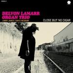Delvon Lamarr Organ Trio, Close But No Cigar mp3