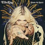 Elle King, Shake The Spirit