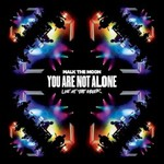 Walk The Moon, You Are Not Alone (Live At The Greek)