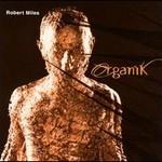 Robert Miles, Organik