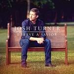 Josh Turner, I Serve A Savior mp3