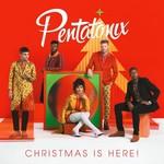Pentatonix, Christmas Is Here!