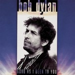Bob Dylan, Good as I Been to You mp3