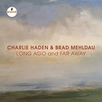 Charlie Haden & Brad Mehldau, Long Ago And Far Away (Live)